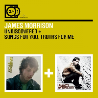 Morrison, James - 2 for 1: Undiscovered/ Songs for You, Truths For Me