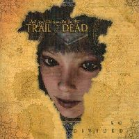...And You Will Know Us By The Trail Of Dead - So Divided (CD)