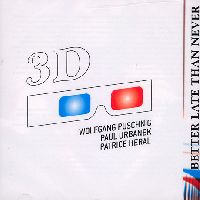 3D - Better Late Then Never (CD)