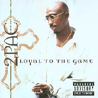 2Pac - Loyal To The Game (CD)
