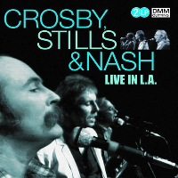 CROSBY, STILLS & NASH - LIVE IN L.A.