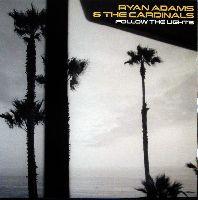 Adams, Ryan - Follow The Lights