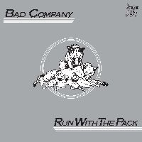 BAD COMPANY - Run With The Pack