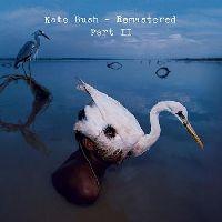 BUSH, KATE - REMASTERED - PART II (CD)