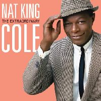 Nat King Cole - The Extraordinary (CD, Deluxe Edition)
