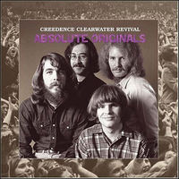CREEDENCE CLEARWATER REVIVAL - Absolute Originals