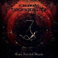 Dark Tranquillity - Enter Suicidal Angels - EP