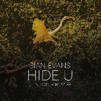 Evans, Sian / Tinlicker - Hide U (Tinlicker Remix) / Because You Move Me