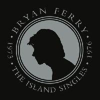 Ferry, Bryan - The Island Singles 1973 - 1976