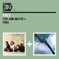 Free - 2 for 1: Fire And Water/ Free