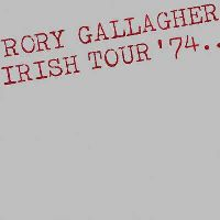 Gallagher, Rory - Irish Tour '74 (CD)