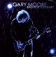 Moore, Gary - Bad For You Baby