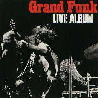 GRAND FUNK RAILROAD - Live Album (CD)