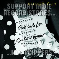 Guy, Buddy - Sick With Love / She Got It Together (RSD 2017)