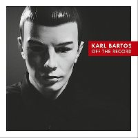 Bartos, Karl - Off The Record (LP+CD)