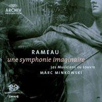 Minkowski, Marc - Rameau: Une symphonie imaginaire (SACD)