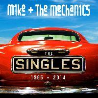 Mike & The Mechanics - The Singles: 1985-2014