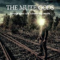 Mute Gods, The - Tardigrades Will Inherit The Earth (CD)