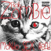 Zombie, Rob - Mondo Sex Head