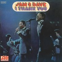 SAM AND DAVE - I Thank You