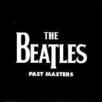 BEATLES, THE - Past Masters