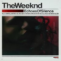 Weeknd, The - Echoes Of Silence